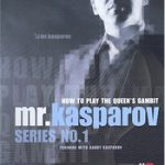 How to Play The Queen's Gambit – Mr. Kasparov