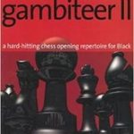 Gambiteer II: A hard-hitting chess opening repertoire for Black