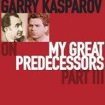 Garry Kasparov on My Great Predecessors Part II