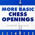 More Basic Chess Openings