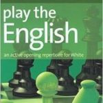Play the English: An active opening repertoire for White