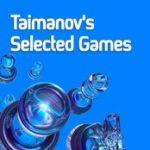 em_Taimanov2527sSelectedGames__55651.1431468702.350.250
