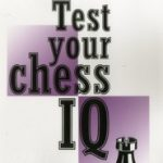 Test Your Chess IQ: First Challenge