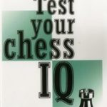 Test Your Chess IQ: Master Challenge