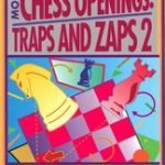 Chess Opening: Traps and Zaps 2