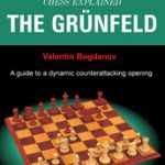 Chess Explained: The Grunfeld