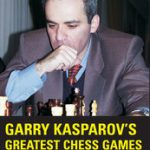 Garry Kasporov's Greatest Chess Games Volume 2