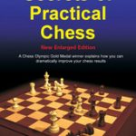 Secrets of Practical Chess – New Enlarged Edition