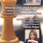 Winning Chess the Easy Way – Bobby Fischer's Most Brilliant Instructional Games and Combinations